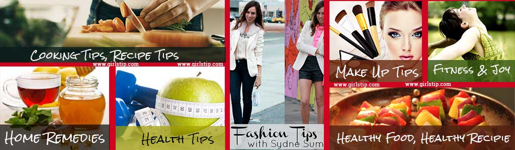 health tips, beauty tips, fashion tips, cooking tips, recipie, girlstip